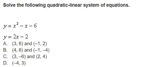 Solve the following quadratic-linear system of equations.