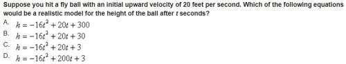 Suppose you hit a fly ball with an initial upward velocity of 20 feet per second. which of the follo