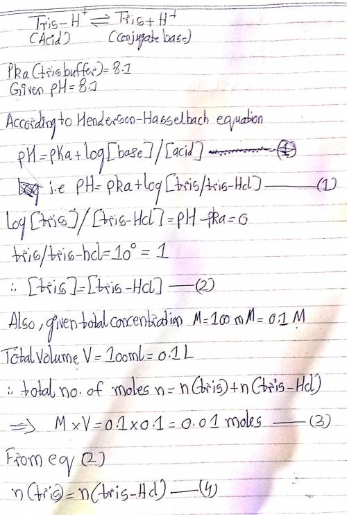 How many mmols of tris-hcl are there in 100 ml of a 100 mm tris-hcl buffer solution at ph 8.1?   not